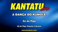 KTPHD200-71 A DANÇA DO KUMOLE - Zé do Pipo
